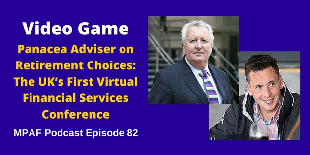 Panacea Adviser on Retirement Choices: The UK's First Virtual Financial Services Conference